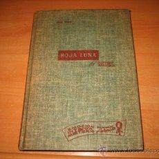 Libros de segunda mano: ROJA LUNA DE MIEL POR JACK LAMS EDITORIAL CUMBRE 1953 UNA SELECCION LABERINTO. Lote 19488437