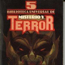 Libros de segunda mano: BIBLIOTECA UNIVERSAL DE MISTERIO Y TERROR Nº 5 RELATOS DE TERROR - 1981. Lote 19681886
