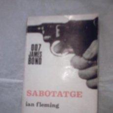 Libros de segunda mano: SABOTATGE DE IAN FLEMING (PRIMERA EDICIÓ, 1964)(AYMA). Lote 27017757