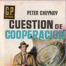 Libros de segunda mano: PETER CHEYNEY. CUESTION DE COOPERACION. EDICIONES G.P.. Lote 20434447
