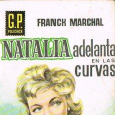 Libros de segunda mano: NATALIA ADELANTA EN LAS CURVAS, Nº 104, POR FRANCK MARCHAL, G.P. POLICIACA. Lote 20790166