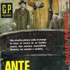 Libros de segunda mano: ANTE TODO, MATAR, Nº 153, POR CHARLES FRANKLIN, G.P. POLICIACA. Lote 20790256