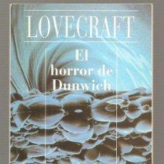 Libros de segunda mano: EL HORROR DE DUNWICH / H.P. LOVECRAFT. Lote 21192445