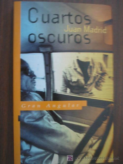 CUARTOS OSCUROS. MADRID, Juan. 1995. SM