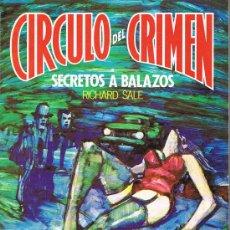 Libros de segunda mano: CÍRCULO DEL CRIMEN, SECRETOS A BALAZOS, Nº 56, RICHARD SALE, EDICIONES FORUM. Lote 21230397