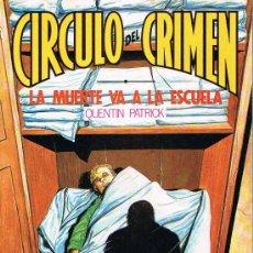 Libros de segunda mano: CÍRCULO DEL CRIMEN, LA MUERTE VA A LA ESCUELA, Nº 47, QUENTIN PATRICK, EDICIONES FORUM. Lote 21230711
