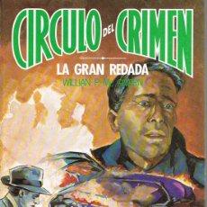 Libros de segunda mano: CÍRCULO DEL CRIMEN, LA GRAN REDADA, Nº 38, WILLIAN P. MC GIVERN, EDICIONES FORUM. Lote 21231138