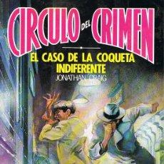 Libros de segunda mano: CÍRCULO DEL CRIMEN, EL CASO DE LA COQUETA INDIFERENTE, Nº 46, JONATHAN CRAIG, EDICIONES FORUM. Lote 21231250