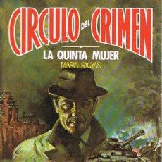Libros de segunda mano: CÍRCULO DEL CRIMEN, LA QUINTA MUJER, Nº 39, MARIA FAGYAS, EDICIONES FORUM. Lote 21231413