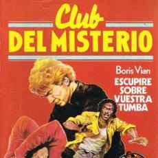 Libros de segunda mano: CLUB DEL MISTERIO, ESCUPIRÉ SOBRE VUESTRA TUMBA, Nº 130, BORIS VIAN, EDICIONES BRUGUERA. Lote 21231597