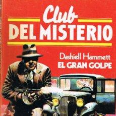 Libros de segunda mano: CLUB DEL MISTERIO, EL GRAN GOLPE, Nº 56, DASHIELL HAMMETT, EDICIONES BRUGUERA. Lote 21244169