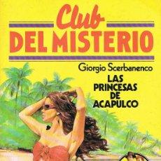 Libros de segunda mano: CLUB DEL MISTERIO, LAS PRINCESAS DE ACAPULCO, Nº 132, GIORGIO SCERBANENCO, EDICIONES BRUGUERA. Lote 21244486
