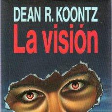 Libros de segunda mano: DEAN R. KOONTZ. LA VISION. CIRCULO DE LECTORES. 21 X 13 CM.. Lote 21510364