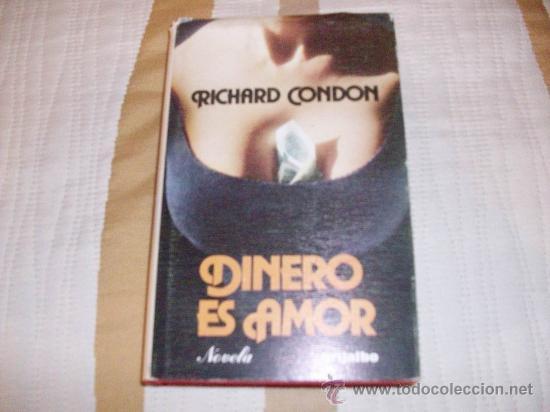 RICHARD CONDON DINERO ES AMOR (Libros de segunda mano (posteriores a 1936) - Literatura - Narrativa - Terror, Misterio y Policíaco)