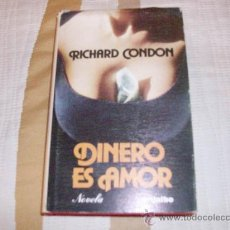 Libros de segunda mano: RICHARD CONDON DINERO ES AMOR. Lote 26460522