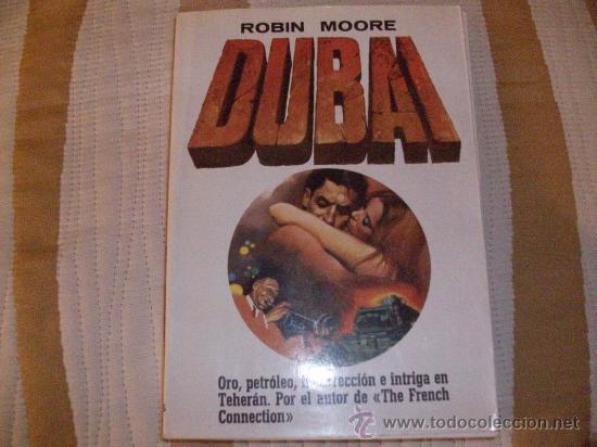 ROBIN MOORE DUBAI (Libros de segunda mano (posteriores a 1936) - Literatura - Narrativa - Terror, Misterio y Policíaco)