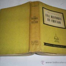 Libros de segunda mano: UNA HISTORIA EN CHICAGO IRA MORRIS GUILLERMO KRAFT 1953 RM39100. Lote 22202735