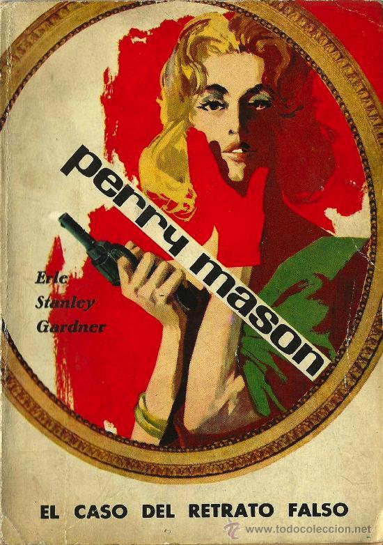 EL CASO DEL RETRATO FALSO / ERLE STANLEY GARDNER - 1962 * MOLINO * PERRY MASON * (Libros de segunda mano (posteriores a 1936) - Literatura - Narrativa - Terror, Misterio y Policíaco)