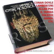 Libros de segunda mano: LIBRO VAMPIROS ENTRE NOSOTROS ¿ EXISTEN ? - ROGER VADIM MISTERIO TERROR VAMPIRO RELATOS ALLAN POE Y+. Lote 24305483