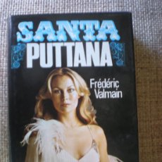 Libros de segunda mano: SANTA PUTTANA. FRÉDÉRIC VALMAIN. Lote 26174960