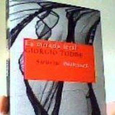 Libros de segunda mano: LA MIRADA LETAL;GIORGIO TODDE;SIRUELA 2006;¡NUEVO!. Lote 24659987