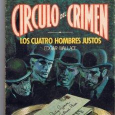 Libros de segunda mano: CIRCULO DEL CRIMEN Nº 5 LOS QUATRO HOMBRES JUSTOS DE EDWARD WALLACE 84 PAGS. Lote 190853163