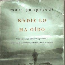 Libros de segunda mano: NADIE LO HA OÍDO DE MARI JUNGSTEDT(MAEVA). Lote 26474458
