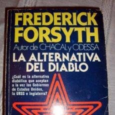 Libros de segunda mano: LA ALTERNATIVA DEL DIABLO FREDERICK FORSYTH 1979 PLAZA & JANÉS. Lote 25073946