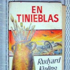 Libros de segunda mano: LIBRO DE RUDYARD KIPLING EN TINIEBLAS VERSIÓN CASTELLANO JUAN LUIS CALLEJA, THE LIGHT THAT FAILED. . Lote 27573935