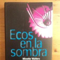 Libros de segunda mano: ECOS EN LA SOMBRA. MINETTE WALTERS. CIRCULO DE LECTORES. 1999 365 PAG. Lote 25908180