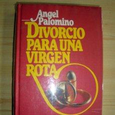 Libros de segunda mano: DIVORCIO PARA UNA VIRGEN ROTA ANGEL PALOMINO 1978 CIRCULO DE LECTORES. Lote 25913276
