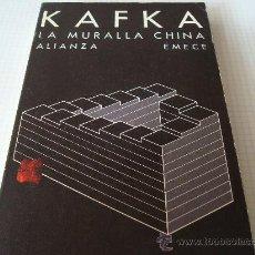 Libros de segunda mano: FRANZ KAFKA-----LA MURALLA CHINA----ALIANZA EMECE 1980. Lote 26210347