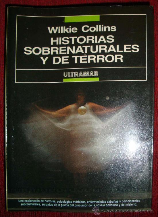 HISTORIAS SOBRENATURALES Y DE TERROR POR WILKIE COLLINS DE ULTRAMAR 1ª EDICIÓN 1989 (Libros de segunda mano (posteriores a 1936) - Literatura - Narrativa - Terror, Misterio y Policíaco)