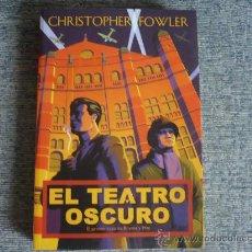 Libros de segunda mano: EL TEATRO OSCURO ( POR CHRISTOPHER FOWLER ) ¡COMO NUEVO! MISTERIO LA FACTORIA DE IDEAS. Lote 26615650