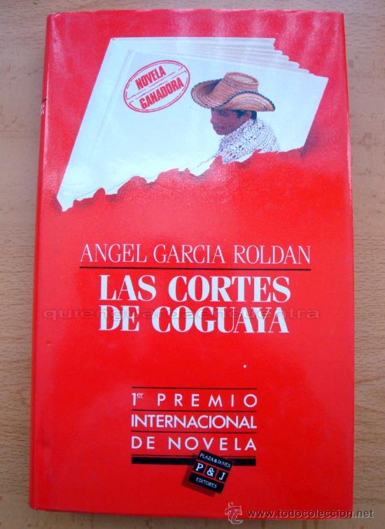 LIBRO DE ANGEL GARCÍA ROLDÁN, LAS CORTES DE COGUAYA P&J 1ª ED. 1985 - 1º PREM. INTERN. NOVELA NUEVO (Libros de segunda mano (posteriores a 1936) - Literatura - Narrativa - Terror, Misterio y Policíaco)