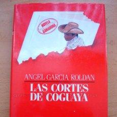 Libros de segunda mano: LIBRO DE ANGEL GARCÍA ROLDÁN, LAS CORTES DE COGUAYA P&J 1ª ED. 1985 - 1º PREM. INTERN. NOVELA NUEVO. Lote 26721186