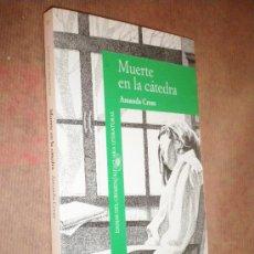 Libros de segunda mano: MUERTE EN LA CÁTEDRA / CROSS, AMANDA / COLECCION DAMAS DEL CRIMEN. Lote 27019630