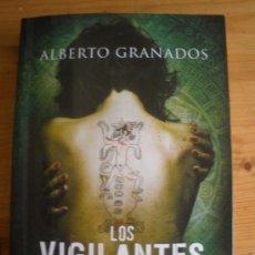 Libros de segunda mano: LOS VIGILANATES DE LOS DIAS. ALBERTO GRANADOS. ED. ESPASA 2011 335 PAG. Lote 27190589