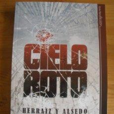 Libros de segunda mano: CIELO ROTO. HERRAIZ Y ALSEDO. LA ESFERA. 2011 204 PAG. Lote 27191116