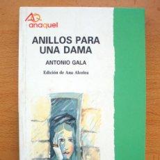 Libros de segunda mano: LIBRO DE ANTONIO GALA, ANILLOS PARA UNA DAMA, COL. ANAQUEL Nº 3- ED. BRUÑO , 1991, NUEVO. Lote 104026308