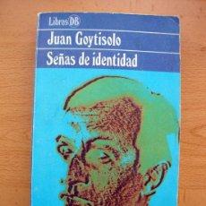 Libros de segunda mano: LIBRO DE JUAN GOYTISOLO, SEÑAS DE IDENTIDAD, ARGOS VERGARA 1979 DB LIBROS 13. Lote 27720072