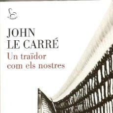 Libros de segunda mano: UN TRAÏDOR COM ELS NOSTRES DE JOHN LE CARRÉ(EDICIONS 62). Lote 27777932