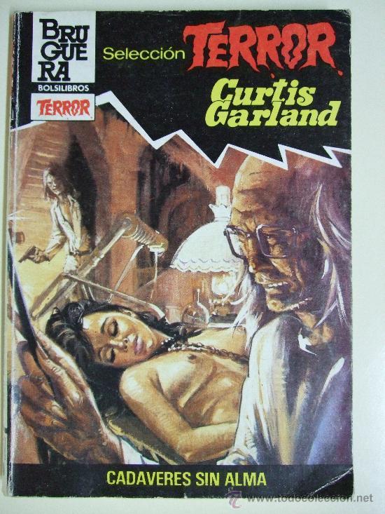 CADAVERES SIN ALMA - BOLSILIBROS BRUGUERA SELECCIÓN TERROR Nº 573 - CURTIS GARLAND (Libros de segunda mano (posteriores a 1936) - Literatura - Narrativa - Terror, Misterio y Policíaco)