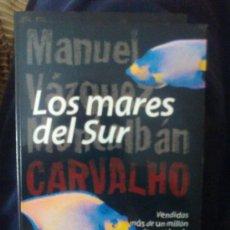Libros de segunda mano: LOS MARES DEL SUR (SERIE CARVALHO) - MANUEL VÁZQUEZ MONTALBÁN -. Lote 28095898