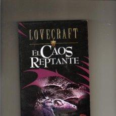 Libros de segunda mano: HOWARD PHILLIPS LOVECRAFT - EL CAOS REPTANTE - ED. EDAF - 2003 - NUEVO. Lote 28114517
