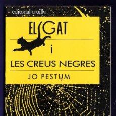 Libros de segunda mano: EL GAT NEGRE I LES CREUS NEGRES - JO PESTUM - COL. LA TERANYNA Nº 1- ED. CRUÏLLA - ANY 1988 - R-AT. Lote 28282168