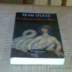 Libros de segunda mano: LA MADRIGUERA DEL GUSANO BLANCO, DE BRAM STOKER. Lote 28388198