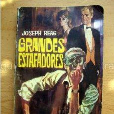 Libros de segunda mano: LIBRO GRANDES ESTAFADORES DE JOSEPH REAG COLECCIÓN POPULAR FERMA 1963. Lote 28525889