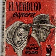 Libros de segunda mano: SELECCIONES DE BIBLIOTECA DE ORO Nº 61 - EL VERDUGO ESPERA - ED.MOLINO 01/1951. Lote 28662417