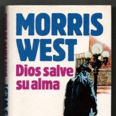 Libros de segunda mano: DIOS SALVE SU ALMA - MORRIS WEST. Lote 28840245